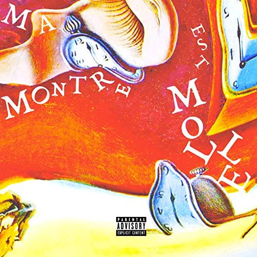 Ma Montre Est Molle [Explicit]