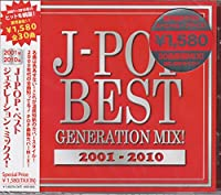 J-POP BEST GENERATION MIX!2001-2010