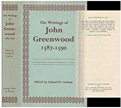 Elizabethan non-conformist texts Volume IV, The writings of John Greenwood 1587-1590 : together with the joint writings of Henry Barrow and John Greenwood 1587-1590