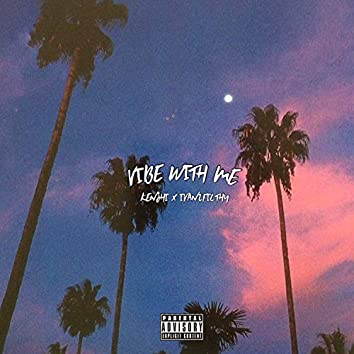 Vibe Wit Me (feat. ivan2filthy)