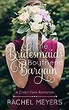 The Bridesmaid's Boyfriend Bargain (Clean Fake Romance Book 5)