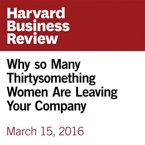 Why So Many Thirtysomething Women Are Leaving Your Company copertina