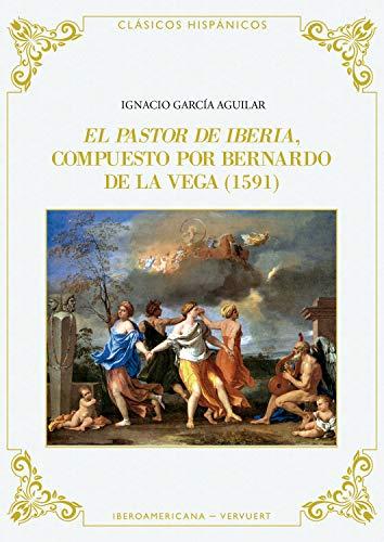 El pastor de Iberia (Clásicos Hispánicos nº 12) (Spanish Edition)