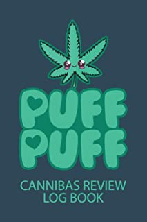 Puff Puff Cannabis Review Log Book: A Personal Marijuana Log Book for Pain, Anxiety, Depression etc. (Hemp, Cannibas & CBD Oil)