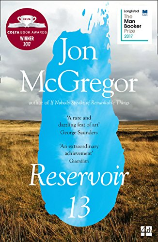 Reservoir 13: WINNER OF THE 2017 COSTA NOVEL AWARD by [Jon McGregor]