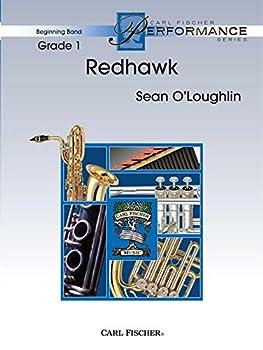 Redhawk - Sean O Loughlin - Carl Fischer - Flute Oboe Clarinet in B flat Bass Clarinet in B flat Alto Saxophone in E flat Tenor Saxophone in B flat Baritone Saxophone in E flat Trumpet in B flat Horn in F Trombone Baritone B.C Bassoon Baritone T.C in B flat Tuba Mallet Percussion Timpani Percussion 1 Percussion 2 Full Score - Concert Band - BPS52