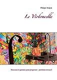 Le Violoncelle: Morceaux et gammes pour progresser - partitions niveau 2 (French Edition)