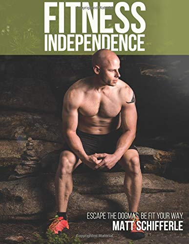 Fitness Independence: Escape the Fads and Be Fit Your Way (The Red Delta Project, Band 1)