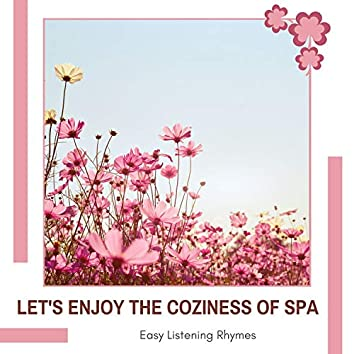 Let's Enjoy The Coziness Of Spa - Easy Listening Rhymes