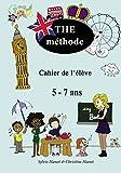 THE méthode, cahier de l'élève: Apprendre l'anglais avec des chansons et des jeux,...