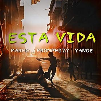 Esta Vida (feat. Marho, Promphizy, Yange)