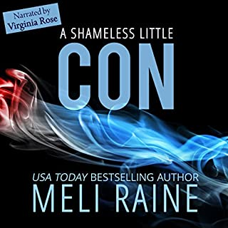 A Shameless Little Con (Volume 1)                   By:                                                                                                                                 Meli Raine                               Narrated by:                                                                                                                                 Virginia Rose                      Length: 7 hrs and 57 mins     Not rated yet     Overall 0.0