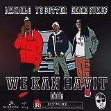 We Kan Havit (feat. Genie Guaup & YG Gotter) [Explicit]