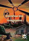 Carrefour des imaginaires (French Edition)