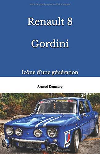 Renault 8 Gordini: Icône d'une génération