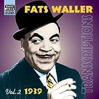 1939 Transcriptions, Vol. 2 by Fats Waller (2003-09-15)
