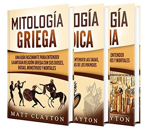 Mitología: Una Guía Fascinante para Entender la Mitología Griega, la Mitología Nórdica y la Mitología Egipcia (Spanish Edition)