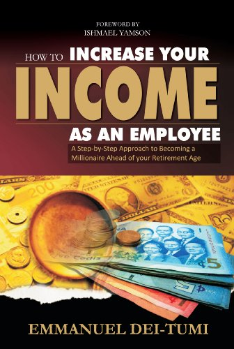 HOW TO INCREASE YOUR INCOME AS AN EMPLOYEE (English Edition)