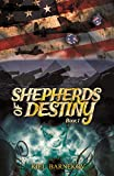 Shepherds of Destiny: Book One