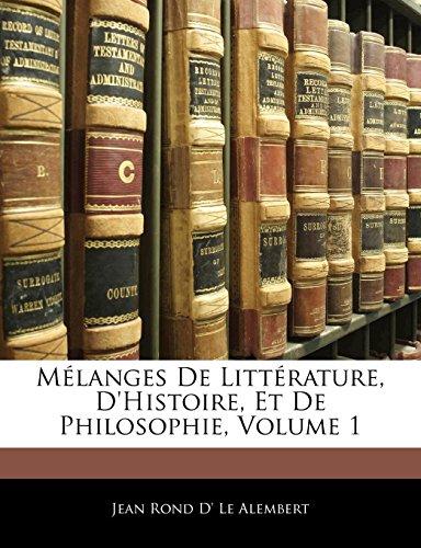 Mélanges de Littérature, d'Histoire, Et de Philosophie, Volume 1 PDF Books