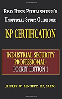 Red Bike Publishing's Unofficial Guide For: ISP Certification Industrial Security Professional - Pocket Edition 1