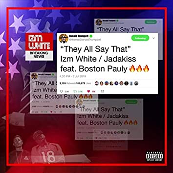 They All Say That (feat. Jadakiss & Boston Pauly)