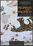 Filipinas y el Pacífico. Nuevas miradas, nuevas reflexiones: 315 (Historia y Geografía)
