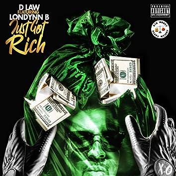 Just Got Rich