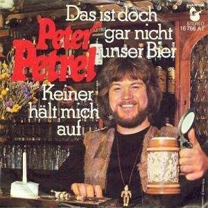Peter Petrel - Das Ist Doch Gar Nicht Unser Bier - Hansa - 16 766 AT