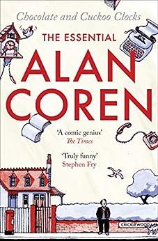 Chocolate and Cuckoo Clocks: The Essential Alan Coren by [Alan Coren, Giles Coren]