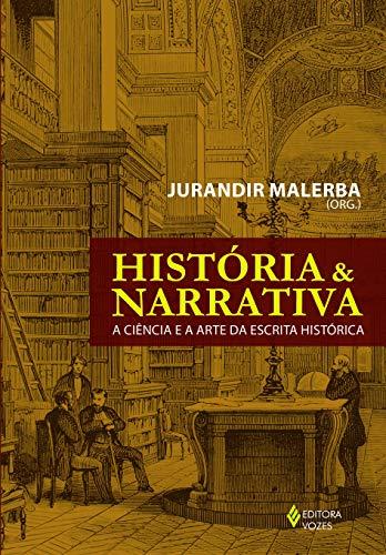 História e narrativa: A ciência e a arte da escrita histórica