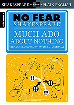 Much Ado About Nothing (No Fear Shakespeare) by [SparkNotes]