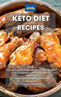 Keto Diet Recipes: Quick, Easy and Simple healthy Recipes to Lose Weight, Lower Cholesterol and Reverse Diabetes. Affordable Dishes to Enjoy the Keto Lifestyle. Ketogenic Cookbook Reference.