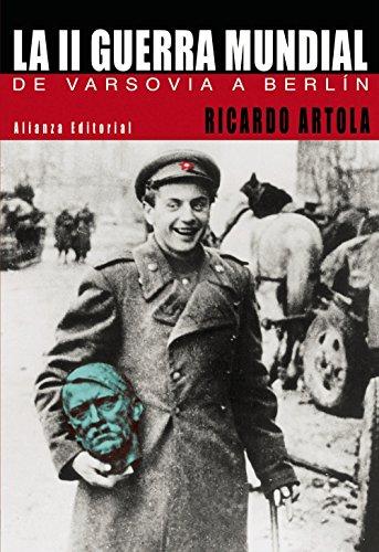 La Segunda Guerra Mundial: De Varsovia a Berlín (Libros Singulares (Ls))