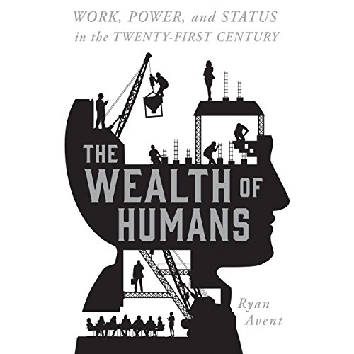 The Wealth of Humans audiobook cover art