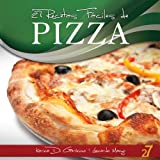 27 Recetas Faciles de Pizza (Recetas de Cocina Faciles: Pastas & Pizza nº 2)