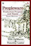 Peopleware: Productive Projects and Teams (3rd Edition) - Tom DeMarco