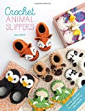 Crochet Animal Slippers: 60 fun and easy patterns...