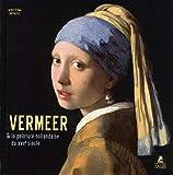 Vermeer. Et la peinture hollandaise du XVIIe siècle
