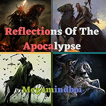 Reflections of the Apocalypse