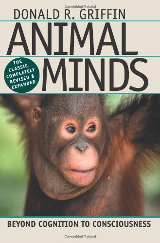 Animal Minds: Beyond Cognition to Consciousness