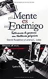 Mi Mente Es Mi Enemigo (Psicología y Autoayuda)