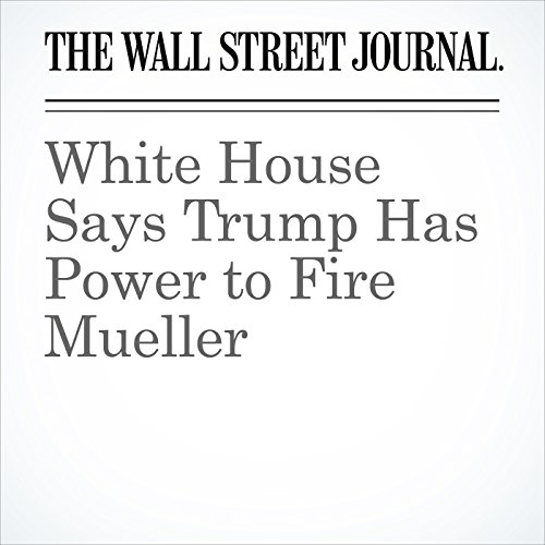 White House Says Trump Has Power to Fire Mueller audiobook cover art