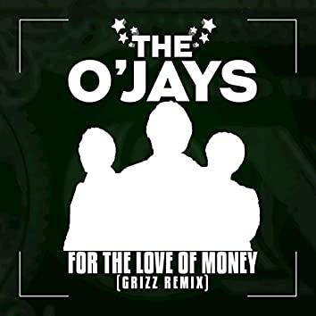 For The Love Of Money (Grizz Remix)