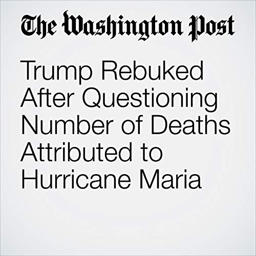 Trump Rebuked After Questioning Number of Deaths Attributed to Hurricane Maria copertina