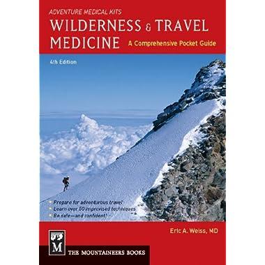 Wilderness & Travel Medicine: A Comprehensive Guide