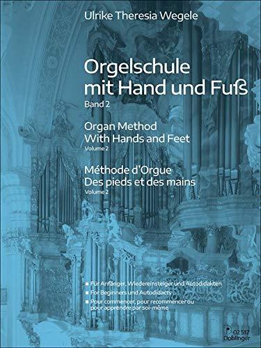 Orgelschule mit Hand und Fuß Band 2: Für Anfänger, Wiedereinsteiger und Autodidakten