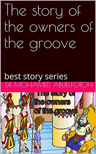 The story of the owners of the groove: best story series (English Edition)