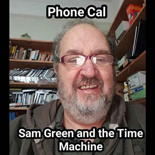 Sam Green And The Time MacHine