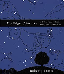 The Edge of the Sky: All You Need to Know About the All-There-Is by [Roberto Trotta]